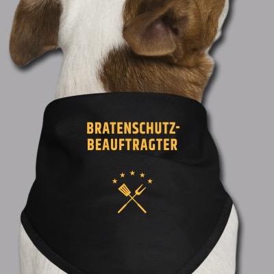 Hund trägt Bandana mit Aufdruck Bratenschutz-Beauftragter
